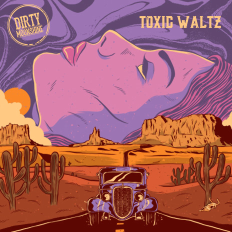 Dirty Moonshine Toxic Waltz Single